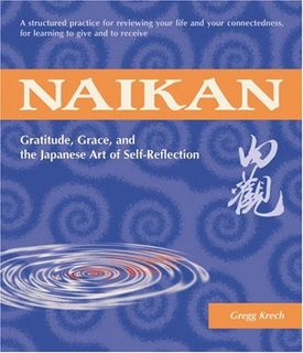 Naikan: Gratitude, Granc and the Japanese Art of Self-Reflection